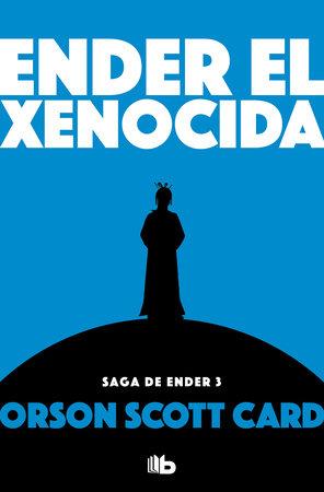 Ender el xenocida / Xenocide by Orson Scott Card