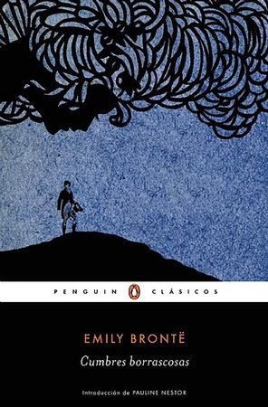 Cumbres borrascosas / Wuthering Heights by Emily Bronte