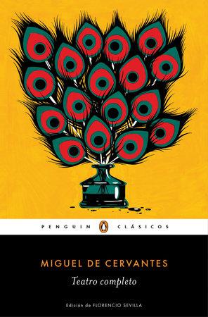 Miguel de Cervantes. Teatro completo / Miguel de Cervantes. Complete Theater by Miguel de Cervantes
