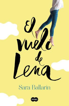 El vuelo de Lena / Lena's Flight by Sara Ballarin