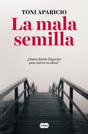 La mala semilla / The Bad Seed by Toni Aparicio