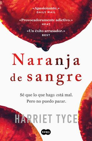 Naranja de sangre / Blood Orange by Harriet Tyce