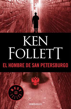 El hombre de San Petersburgo / The Man from St. Petersburg by Ken Follett