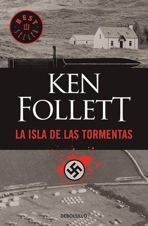 La isla de las tormentas / Eye of the Needle by Ken Follett