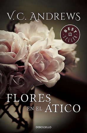 Flores en el atico / Flowers in the Attic by Virginia C. Andrews