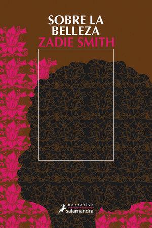 Sobre la belleza/ On Beauty by Zadie Smith