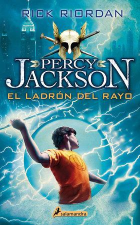El ladrón del rayo/ The Lightning Thief by Rick Riordan