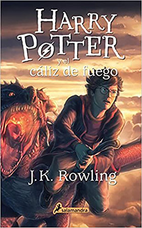 Harry Potter y el cáliz de fuego / Harry Potter and the Goblet of Fire by J.K. Rowling