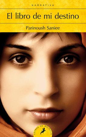 El libro de mi destino / The Book of Fate by Parinoush Saniee