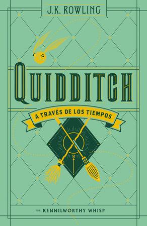 Quidditch a través de los tiempos / Quidditch Through the Ages by J.K. Rowling