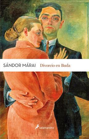 Divorcio en Buda/ Divorce in Buda by Sandor Marai