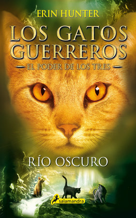 Río oscuro / Dark River by Erin Hunter