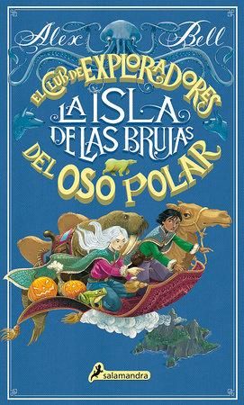La isla de las brujas / Explorers on Witch Mountain by Alex Bell