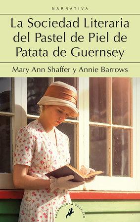 La sociedad literaria del pastel de piel de patata de Guernsey / The Guernsey Literary and Potato Peel Society by Mary Ann Shaffer and Annie Barrows