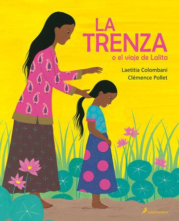 La trenza o el viaje de Lalita / The Braid or Lalita's Journey by Laetitia Colombani