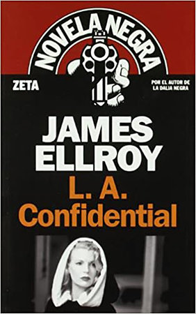 L. A. Confidential (Spanish Edition) by James Ellroy