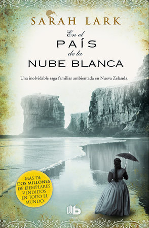 En el país de la nube blanca / In the Land of the Long White Cloud by Sarah Lark