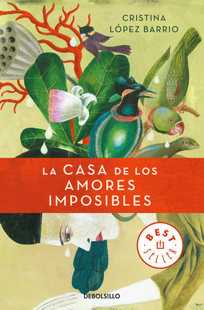 La casa de los amores imposibles / The House of Impossible Love by Cristina Lopez Barrio