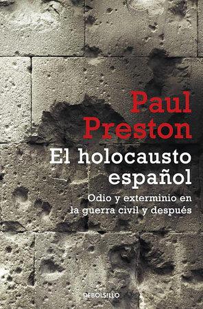 El holocausto español / The Spanish Holocaust by Paul Preston