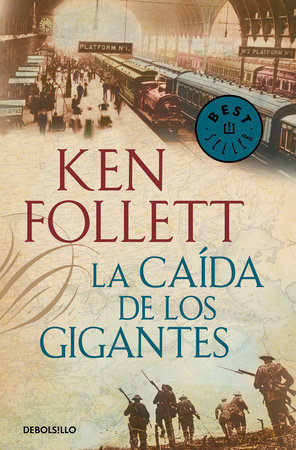 La caída de los gigantes (The Century 1) / Fall of Giants (The Century, Book 1) by Ken Follett