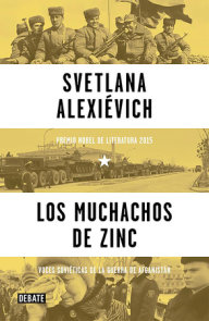 Los muchachos de zinc / Zinky Boys: Soviet Voices from the Afghanistan War