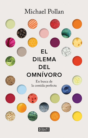 El dilema del omnivoro / The Omnivore's Dilemma: A Natural History of Four Meals by Michael Pollan