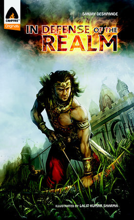 In Defense of the Realm by Sanjay Deshpande; illustrated by Lalit Kumar Sharma