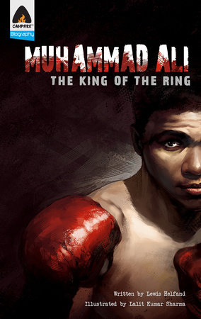 Muhammad Ali: The King of the Ring by Lewis Helfand
