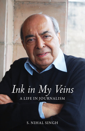 Ink in My Veins by S. Nihal Singh