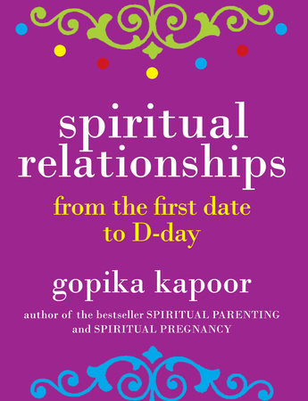 Spiritual Relationships by Gopika Kapoor