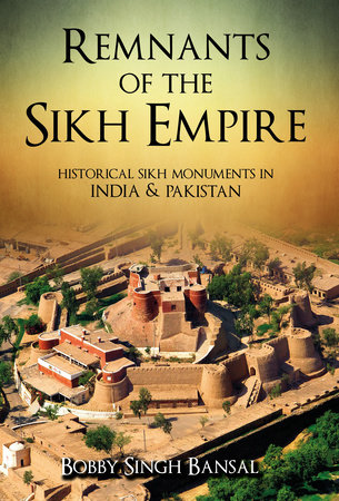 Remnants of the Sikh Empire by Bobby Singh Bansal