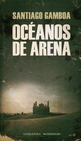 Oceanos de arena / Oceans of Sand by Santiago Gamboa