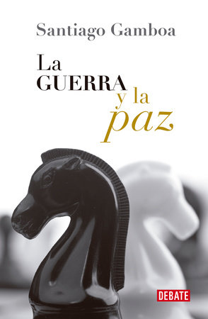 La guerra y la paz / War and Peace by Santiago Gamboa