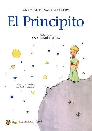 El Principito / The Little Prince by Antoine De Saint-exupery