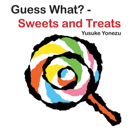 Guess What?-Sweets and Treats by Yusuke Yonezu