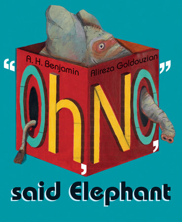 Oh, No, Said Elephant by A. H. Benjamin
