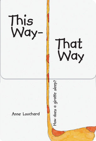 This Way, That Way by Anne Louchard