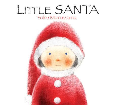 Little Santa by Yoko Maruyama