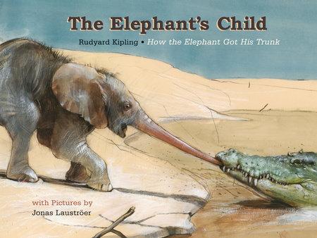Elephant's Child, The by Rudyard Kipling