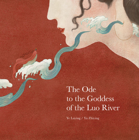 Ode to the Goddess of the Luo River by Ye Luying