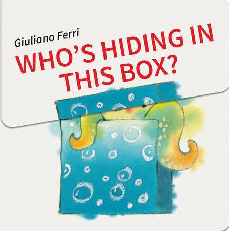 Who's Hiding In This Box? by Giuliano Ferri