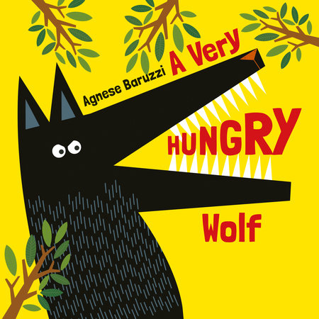 A Very HUNGRY Wolf by Agnese Baruzzi